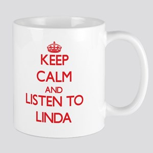 Keep Calm and listen to Linda Mugs