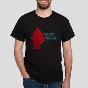I have the body of a God; (Un Dark T-Shirt