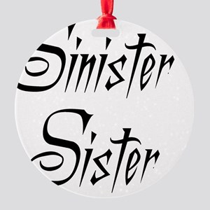 sinistersister Round Ornament