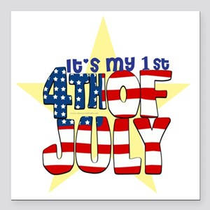 "my first fourth of july. Square Car Magnet 3"" x 3"""