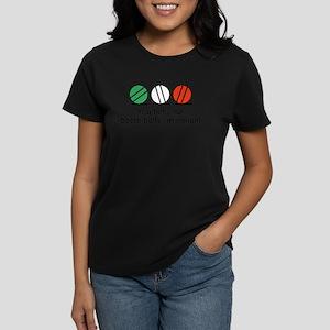 You Bet Your Bocce Balls Women's Dark T-Shirt