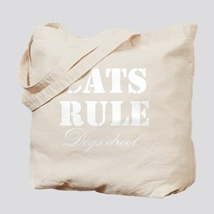 CatsRuleDogsDrool Tote Bag