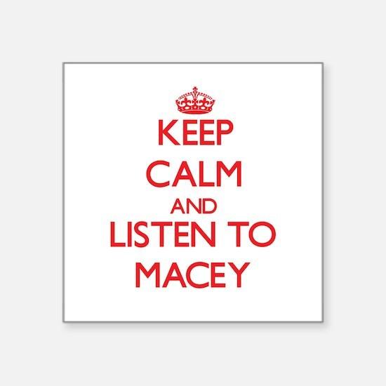 Keep Calm and listen to Macey Sticker