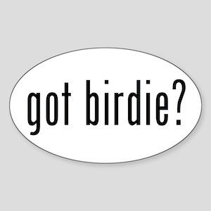 got birdie? Oval Sticker