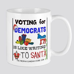 Voting For Democrats Is Like Mugs