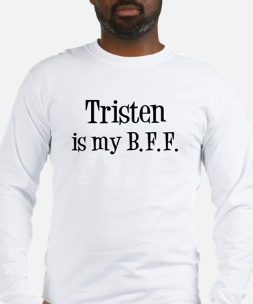 Tristen is my BFF Long Sleeve T-Shirt