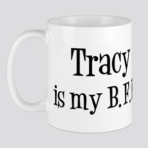 Tracy is my BFF Mug