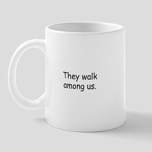 They walk among us Mug