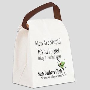 men-are-stupid-full-slogan Canvas Lunch Bag