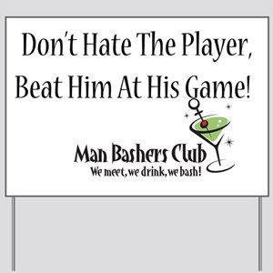 Dont-hate-the-player-full-slogan Yard Sign