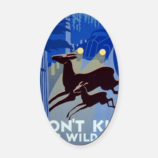 dont_kill_our_wildlife Oval Car Magnet