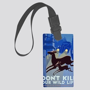 dont_kill_our_wildlife Large Luggage Tag