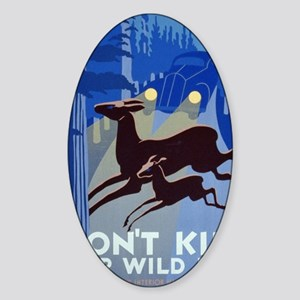 dont_kill_our_wildlife Sticker (Oval)