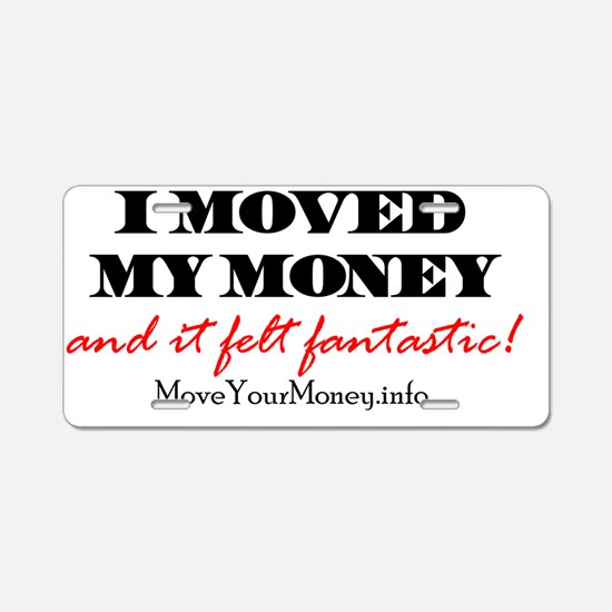 MovedMyMoney Aluminum License Plate
