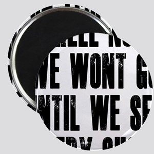 Hell-No-We-Wont-Go Magnet