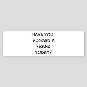 Hugged a Frank Bumper Sticker