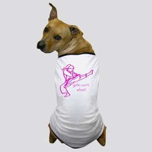 girlscantwhat Dog T-Shirt
