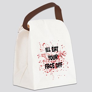 ill eat your face off copy Canvas Lunch Bag