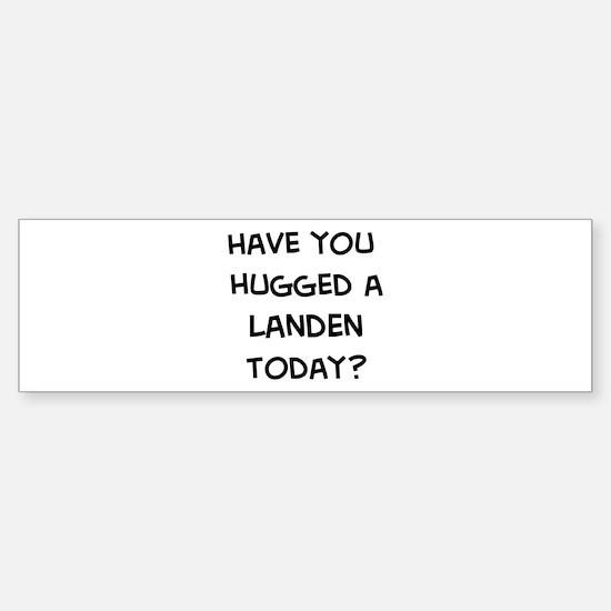 Hugged a Landen Bumper Bumper Bumper Sticker