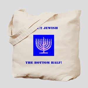 Funny Im Half Jewish, the Bottom 1/2 Tote Bag