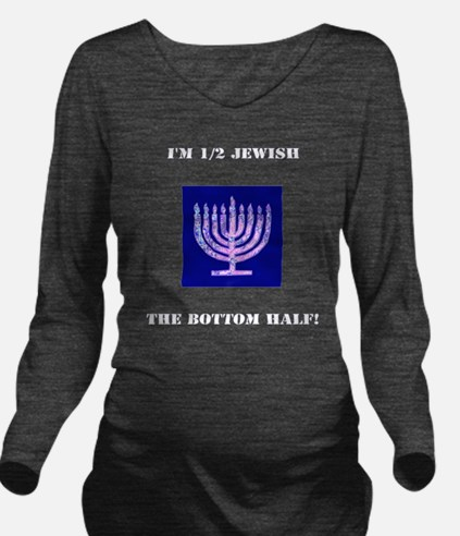 Funny Im 1/2 Jewish  Long Sleeve Maternity T-Shirt