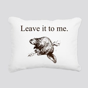 Leave it to me... Beaver Rectangular Canvas Pillow