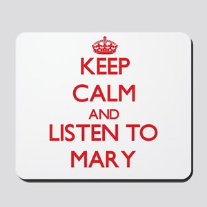 Keep Calm and listen to Mary Mousepad