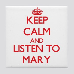 Keep Calm and listen to Mary Tile Coaster