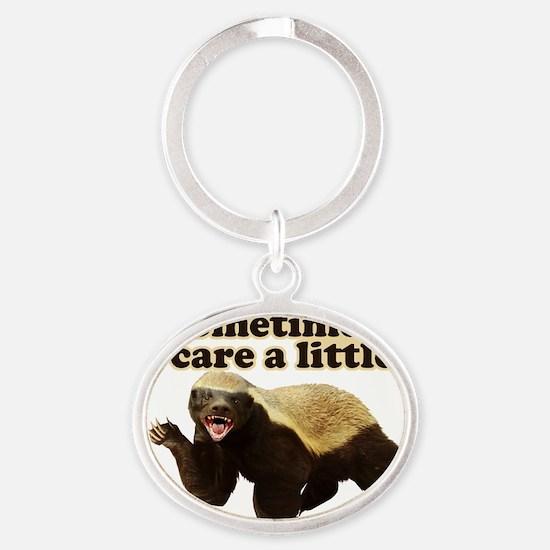 Honey Badger Sometimes I Do Care A L Oval Keychain