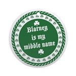 Blarney Is My Middle Name Ornament (Round)