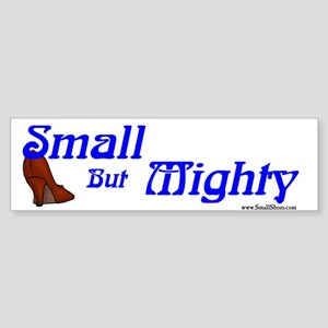 Small but Mighty - Bumer Sticker
