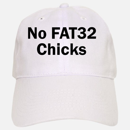 No FAT32 Chicks Baseball Baseball Cap