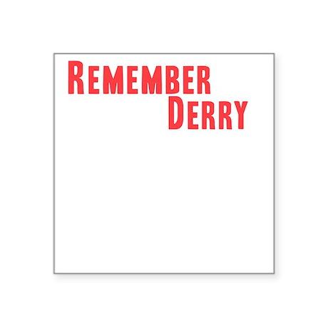 "Remember Derry Neutral Square Sticker 3"" x 3"""