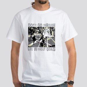 Life and Goals Hockey Fan White T-Shirt