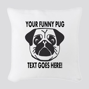 Pug Lover Personalized Funny Woven Throw Pillow