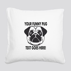 Pug Lover Personalized Funny Square Canvas Pillow