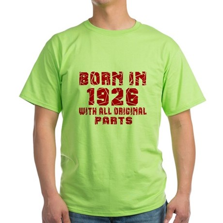 Born In 1926 With All Original Parts Green T-Shirt