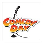 Comedy Day! Square Car Magnet 3