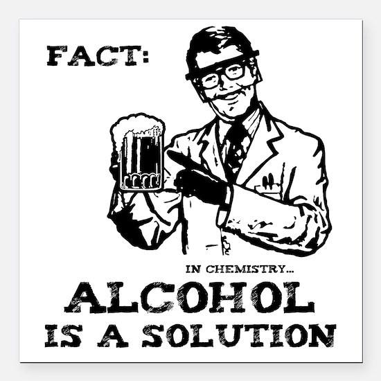 """alcoholisasolutionEXTRAS Square Car Magnet 3"""" x 3"""""""