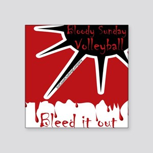 "Bloody Sunday Volleyball Square Sticker 3"" x 3"""