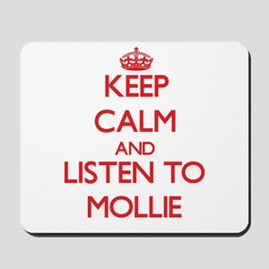 Keep Calm and listen to Mollie Mousepad