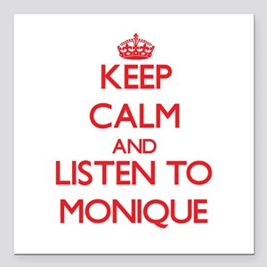 Keep Calm and listen to Monique Square Car Magnet