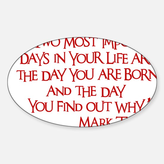 red, Two Imortant Days Sticker (Oval)