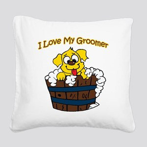 I love my groomer copy Square Canvas Pillow