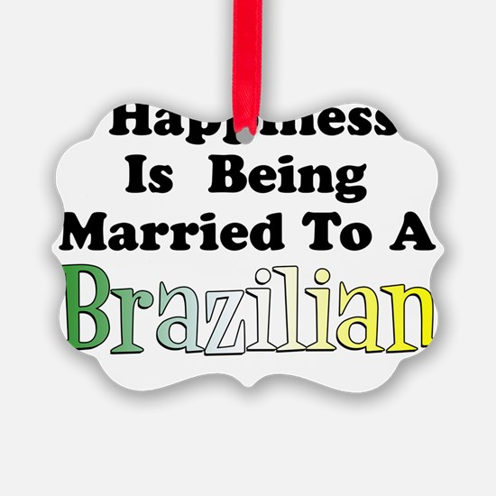 Happiness Married Brazilian Ornament