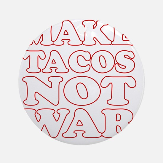 Make Tacos Not War Apron Round Ornament