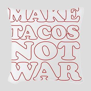 Make Tacos Not War Apron Woven Throw Pillow