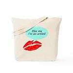 Kiss me I'm an artist Tote Bag
