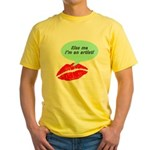 Kiss me I'm an artist Yellow T-Shirt