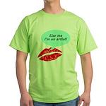 Kiss me I'm an artist Green T-Shirt